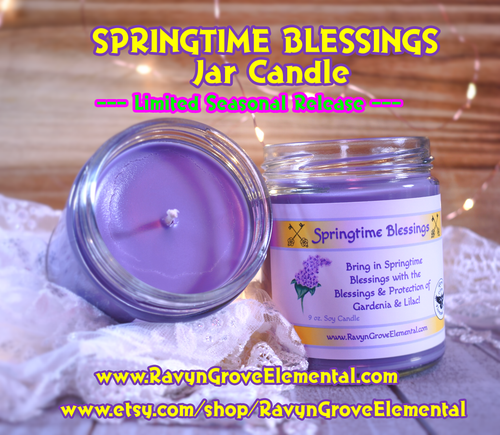 Ravyn Grove Elemental crafted their SPRINGTIME BLESSINGS Candle infused with Lilac and Gardenia and other Blessing Oils to help bring in the Blessings of Springtime!
