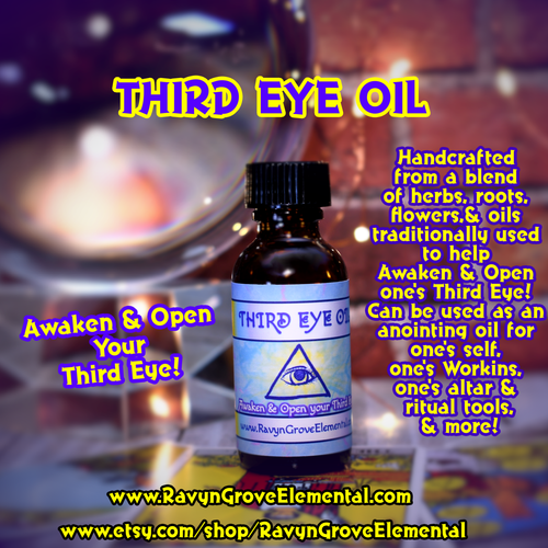 Use our THIRD EYE OIL, crafted by Ravyn Grove Elemental, to Awaken & Open your Third Eye! Handcrafted from a blend of herbs, roots, flowers, and oils traditionally used to help Awaken and Open one's Third Eye! Can be used as an anointing oil for one's self, one's Workins, one's altar and ritual tools - the possibilities are endless!