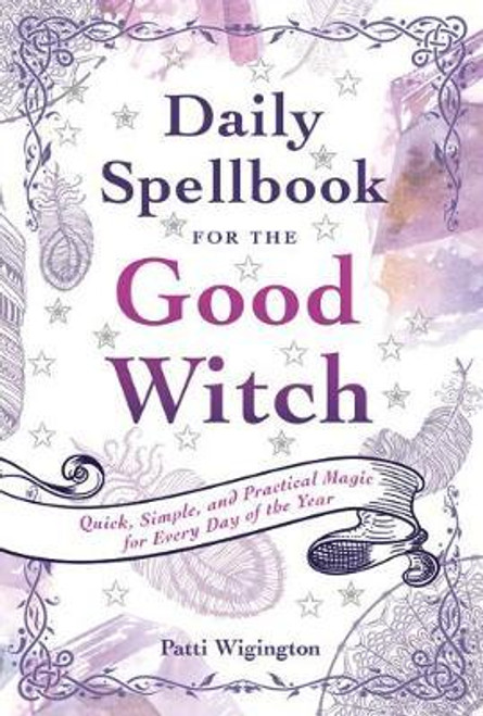 Daily Spellbook for the Good Witch Quick, Simple, and Practical Magic for Every Day of the Year When there's something you'd like to change, magic can create the desired transformation. But what kind of spell should you use? Does it require rare ingredients? How do you even cast a spell? High Priestess, Wicca expert, and author Patti Wigington answers those questions and more, with practicalmagic for every day and every season. She offers simple instructions for 366 spells, from love to forgiveness to prosperity.