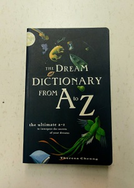 Dream Dictionary for A to Z by Theresa Cheung. The ultimate a-z to interpret the secrets of your dreams. Comprehensive handbook gives you access to thousands of different dream meanings.