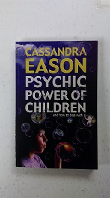 Psychic Power of Children By Cassandra Eason These are true life stories. The confrontation of wondrous & magical world in childhood. There is an amazing ability to communiate with or receive telepathy from a nether-world about which we understand very little.