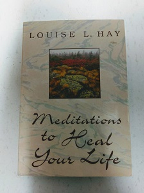 Meditations to Heal Your Life. By Louise L Hay.