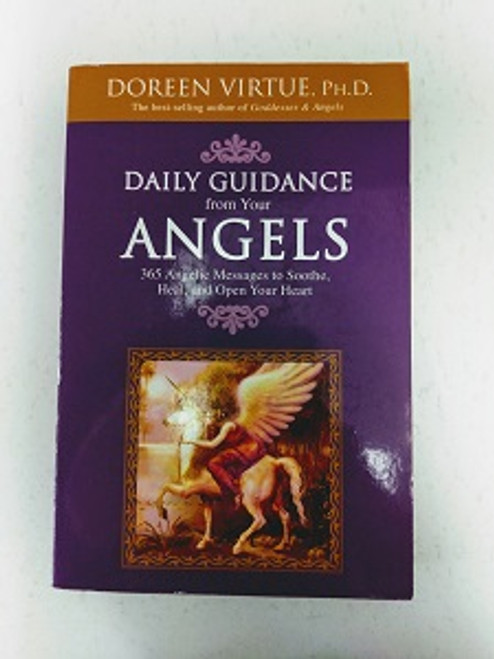 Daily Guidance frm your Angels. By Doreen Virtue. 365 Angelic messages to soothe, heal & open your heart.