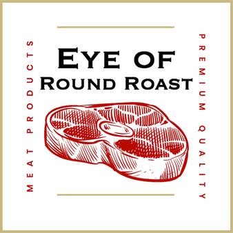 Eye of Round Roast, Black Angus Choice.