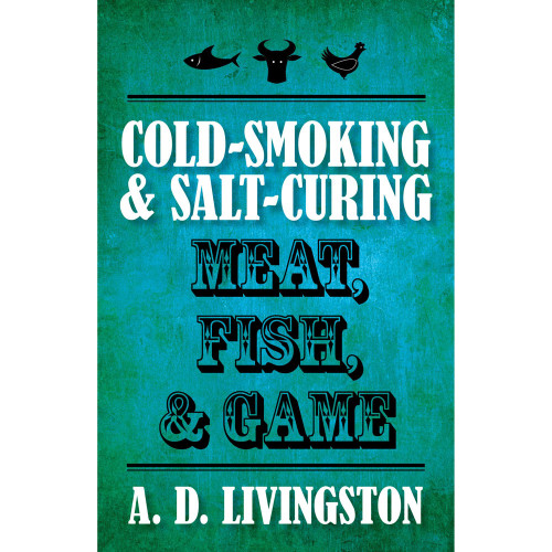 LEM Cold Smoking & Salt Curing Meat, FIsh & Game Book