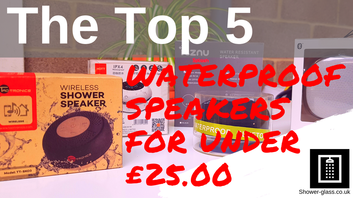 Top 5 Waterproof speakers for under £25.00 - Reviews by Shower Glass