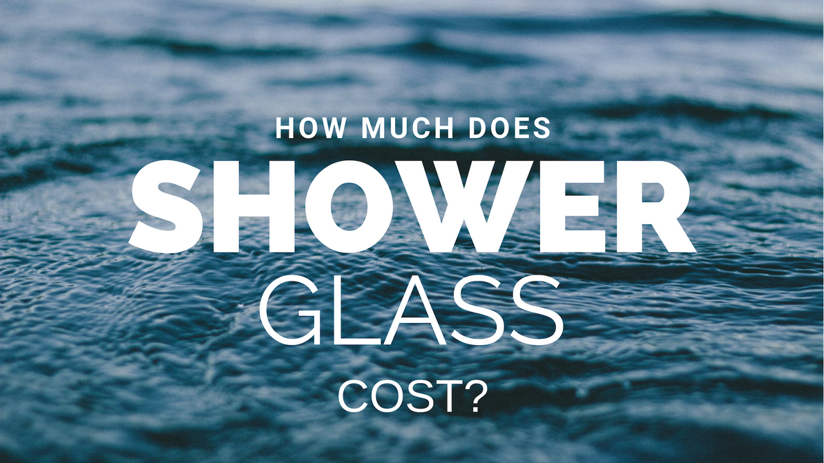How Much Does Shower Glass Cost