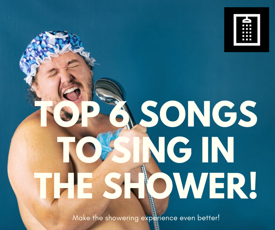 6 Songs YOU Have to Sing in the Shower