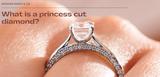 What Is a Princess Cut Diamond?