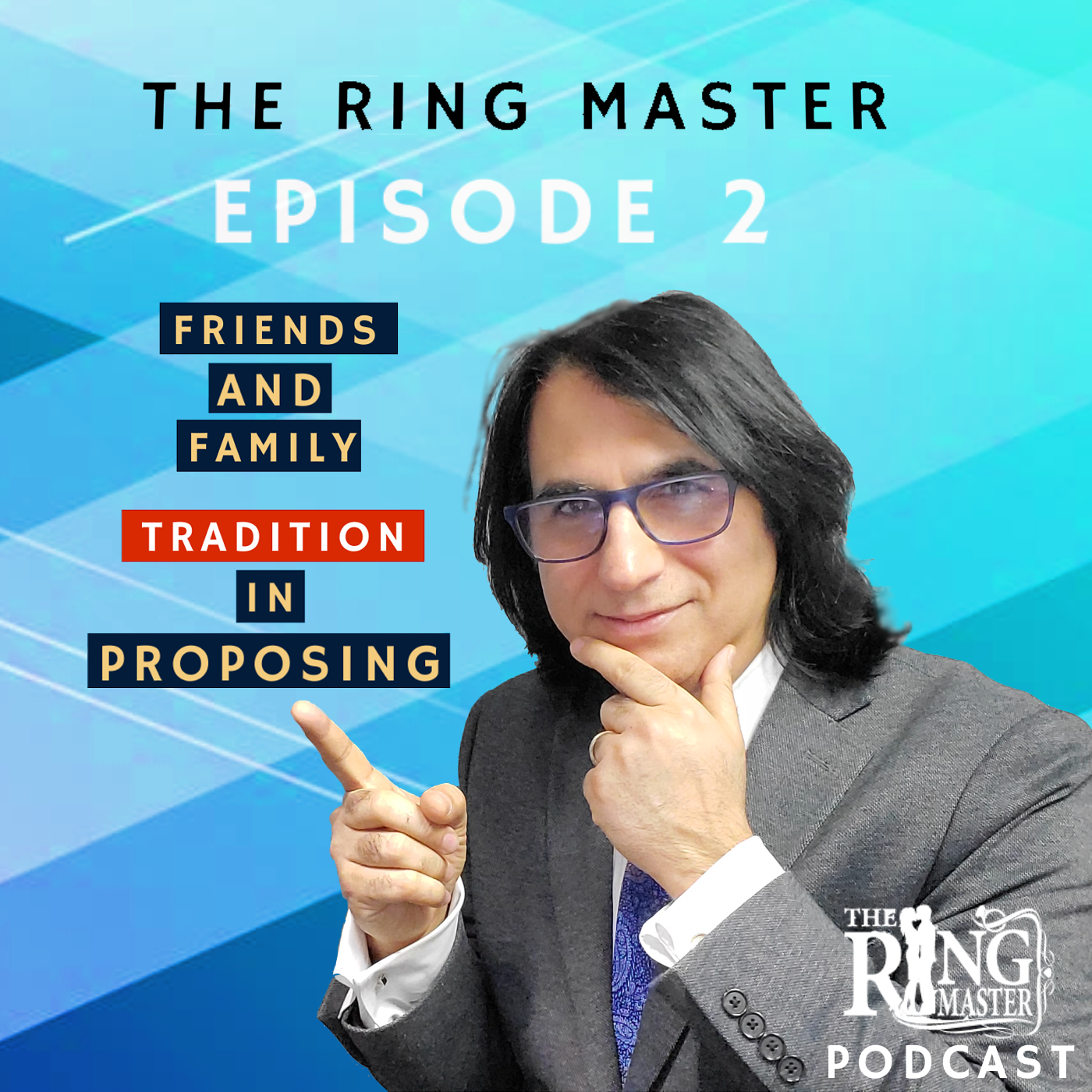 ring-master-podcast-episode-2-friends-and-family-tradition-proposing.png