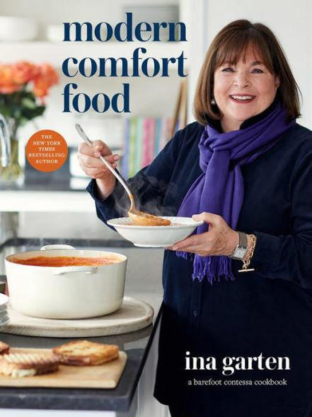 Potter/Ten Speed/Harmony/Rodale Modern Comfort Food A Barefoot Contessa Cookbook