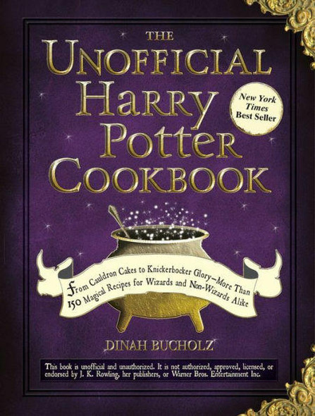 Adams Media The Unofficial Harry Potter Cookbook From Cauldron Cakes to Knickerbocker Glory--More Than 150 Magical Recipes for Muggles and Wizards