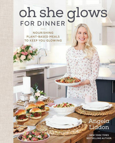 Penguin Publishing Group Oh She Glows for Dinner Nourishing Plant-Based Meals to Keep You Glowing
