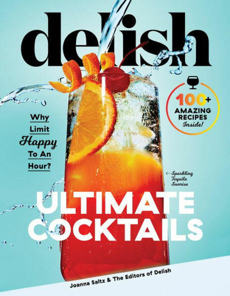 Hearst Home Books Delish Ultimate Cocktails Why Limit Happy To an Hour?
