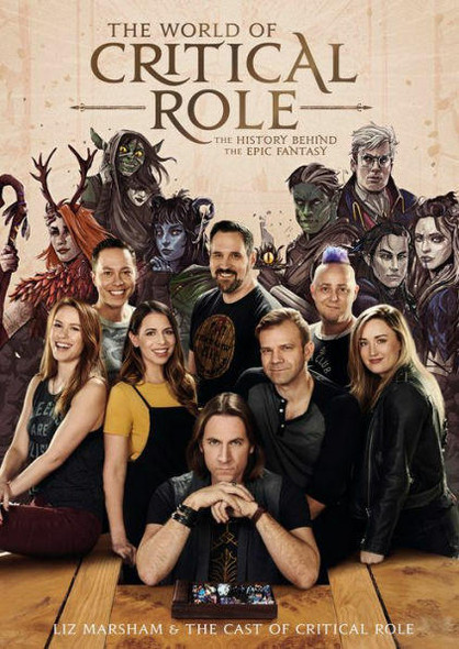 Potter/Ten Speed/Harmony/Rodale The World of Critical Role The History Behind the Epic Fantasy
