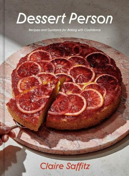 Potter/Ten Speed/Harmony/Rodale Dessert Person Recipes and Guidance for Baking with Confidence