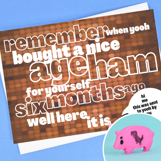 send yourself an age ham 6 months from now