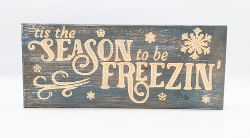Knotty Pine Woodworks | 'Tis the Season to be Freezin' Block Signs Staggered | Naturally Montana | Holiday Decor