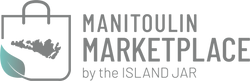 MANITOULIN MARKETPLACE by the ISLAND JAR