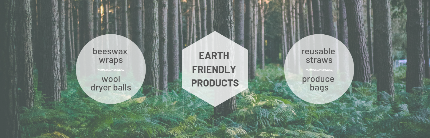 Earth Friendly Products: beeswax wraps, wool dryer balls, reusable straws, produce bags