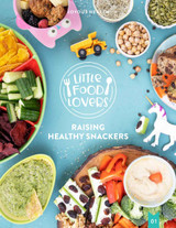 Joyous Health Little Food Lovers Raising Healthy Snackers