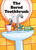 The Bored Toothbrush - Level G/12