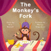 Cover The Monkey's Fork Story by Kris Bonnell  Pictures by Maria Volgushina