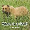 Where Is a Bear - Level A/1