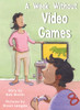A Week Without Video Games - Level H/13
