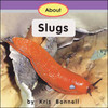 About Slugs - Level G/12