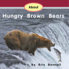 About Hungry Brown Bears - Level F/9