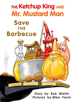 The Ketchup King and Mr. Mustard Man Save the Barbecue - Level H/14