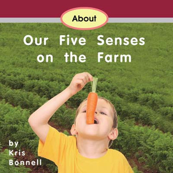 About Our Five Senses on the Farm - Level B/2