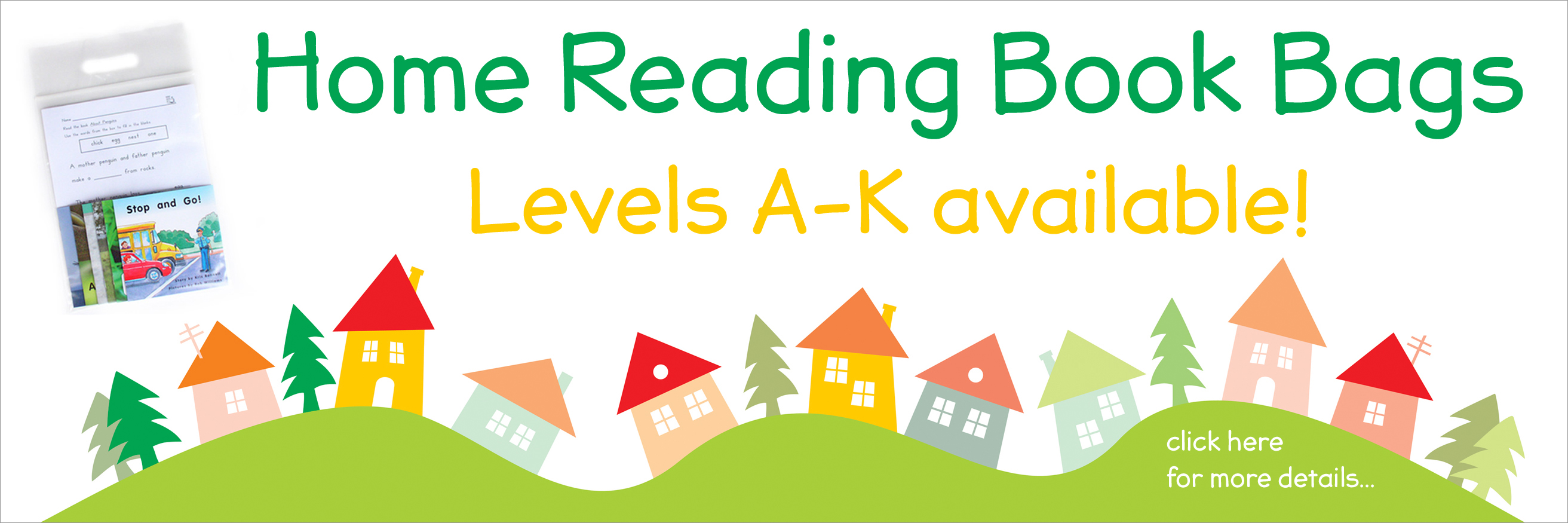 Banner:  Home Reading Book Bags Levels A-K available. Click here for more details!