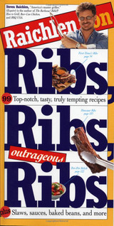 Raichlen on Ribs Ribs Outrageous Ribs