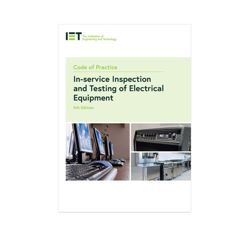 IET Code of Practice for In-service Inspection and Testing of Electrical Equipment (5th Edition)