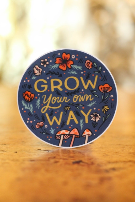 Grown Your Own Way Sticker