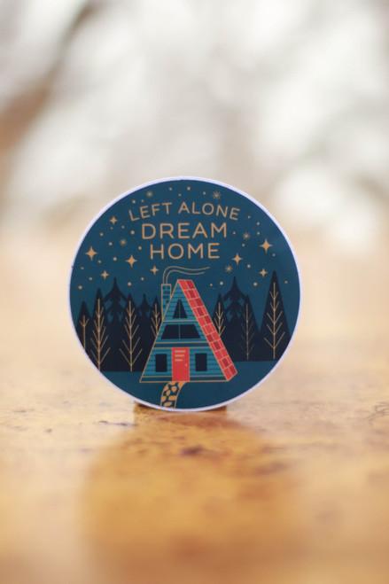Left Alone Dream Home Sticker