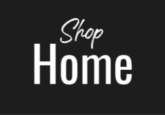 Black box with white text reading: Shop Home