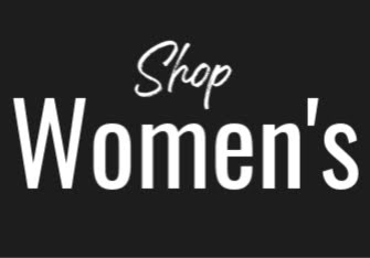 Black box with white text reading: Shop Women's