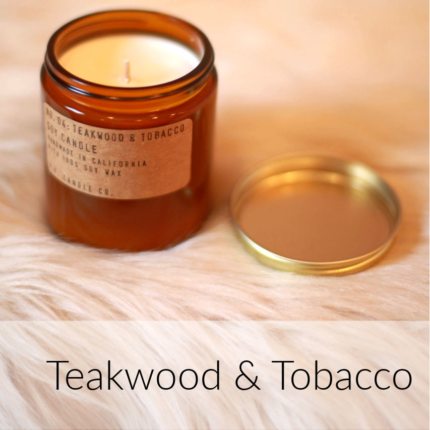 P.F. Teakwood and Tobacco Candles: TEAKWOOD & TOBACCO. THE ONE THAT STARTED IT ALL. SOME CALL IT THE BOYFRIEND SCENT, WE CALL IT THE O.G.