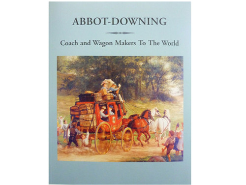 Abbot-Downing Coach and Wagon Makers to the World
