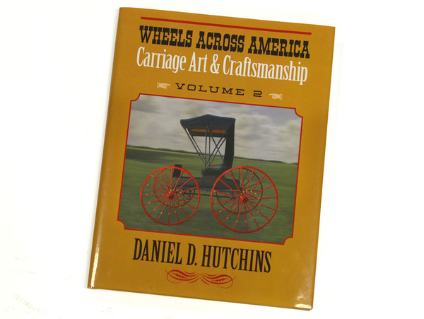 Wheels Across America-Carriage Art & Carftsmanship Volume 2