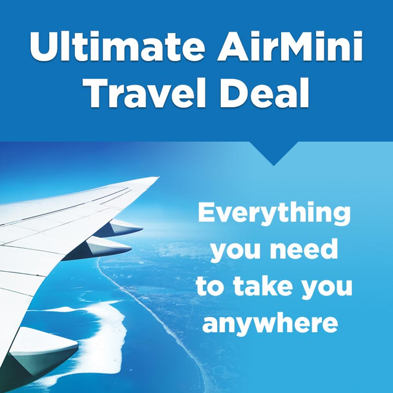 Ultimate AirMini Travel Deal