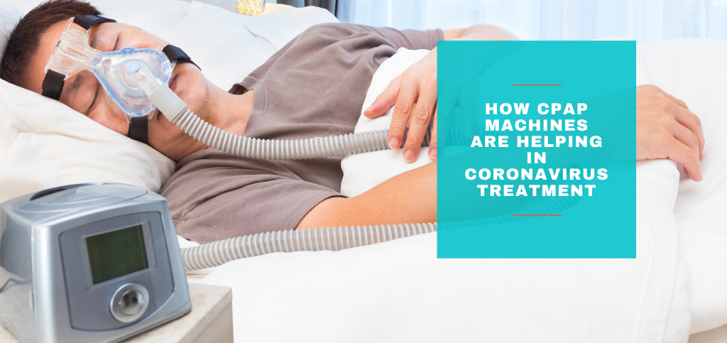 How CPAP Machines Are Helping in the Treatment of Coronavirus