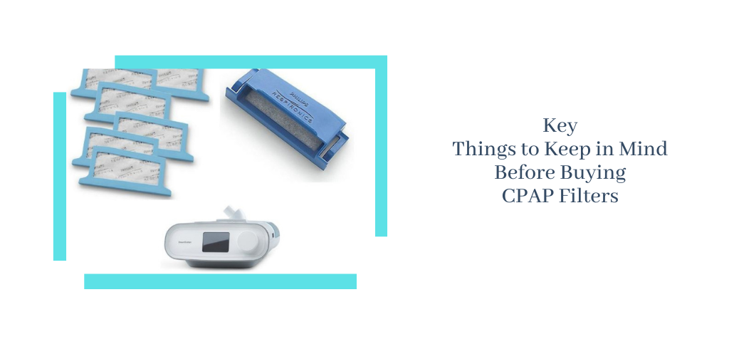 Key Things to Keep in Mind Before Buying CPAP Filters