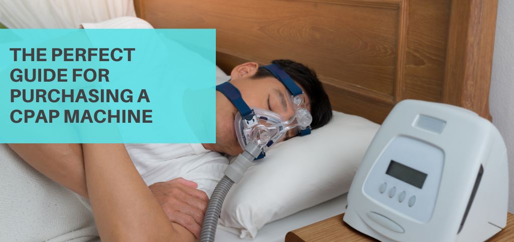 The Perfect Guide for Purchasing a CPAP Machine