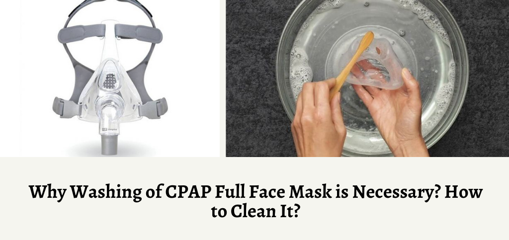 Why Washing of CPAP Full Face Mask is Necessary?