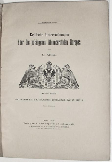 Rare Paleontology Book: Abel, Othenio; Kritische Untersuchungen uber die Palaogenen Rhinocerotiden Europas. 1910