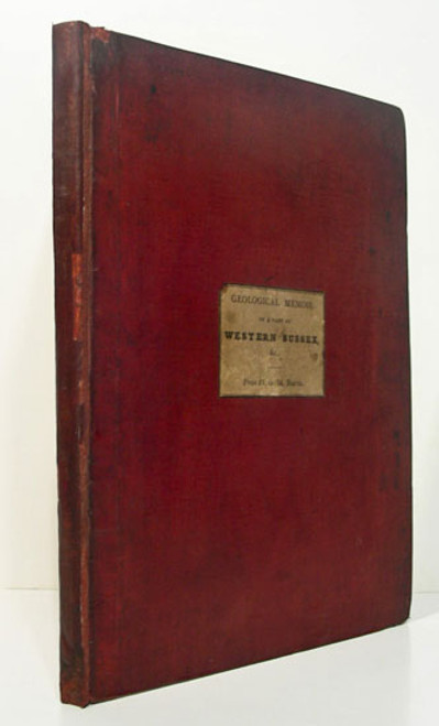 Martin, Peter John. A Geological Memoir on a Part of Western Sussex; with Some Observations upon Chalk-Basins, the Weald-Denudation, and Outliers-by-Protrusion. 1828